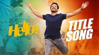 HELLO! Title Song Trailer | Akhil Akkineni, Kalyani Priyadarshan I Vikram K Kumar
