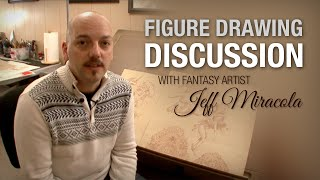 A Discussion about Figure Drawing with Fantasy Artist Jeff Miracola