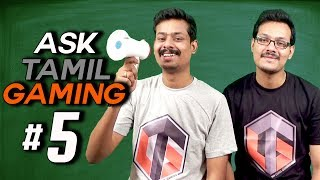 Ask Tamil Gaming #5 ( Live Q & A )