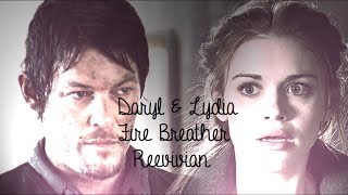 ●Daryl & Lydia || Fire Breather || The Walking Dead || Teen Wolf