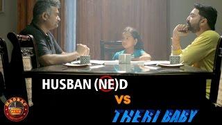 HusBANned Vs Theri Baby | Full Episode |  Madras Meter