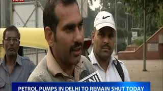 Petrol pumps to remain shut in Delhi for today