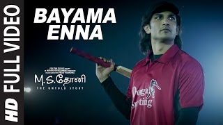 Bayama Enna Full Video Song   M.S.Dhoni-Tamil   Sushant Singh Rajput, Kiara Advani, Disha Patani