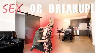 Have SEX With Me Or I'm Breaking Up With You Prank!