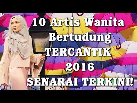 10 Artis Wanita Bertudung Tercantik 2016 - SENARAI TERKINI! |10TER