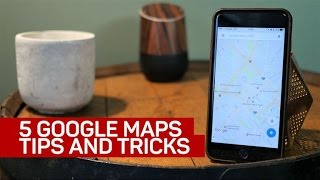5 Google Maps tips and tricks