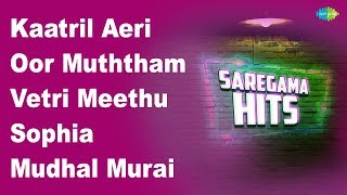 Oor Muththam | Anbe Anbin | Vetri Meethu | Mudhal Murai | Enga Kula | Nigara Than | Adi Pappali