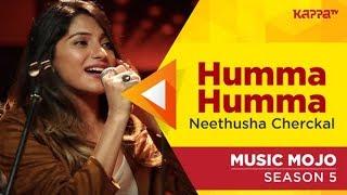 Humma Humma - Neethusha Cherckal - Music Mojo Season 5 - Kappa TV