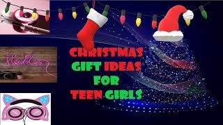 Christmas Gifts for Teenage Girls to make Xmas 2018 special! 🎄 ❄️