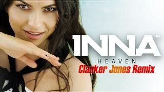 INNA - Heaven | Clanker Jones Remix