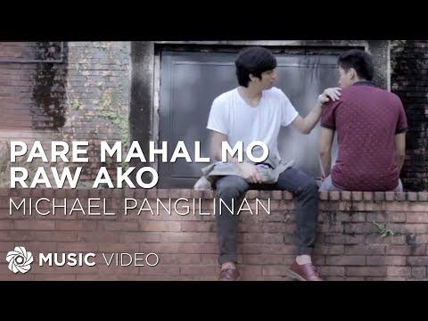MICHAEL PANGILINAN Pare Mahal Mo Raw Ako Official Music Video