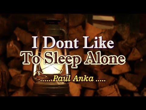 I Don't Like To Sleep Alone - Paul Anka (KARAOKE)