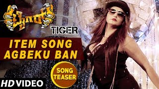 Item Song Agbeku Ban Song Teaser | Tiger Kannada Movie Songs | Pradeep, Madhurima, Ragini Dwivedi