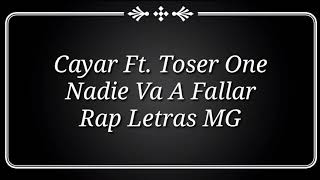 Cayar Little King Ft Toser One//Nadie Va A Fallar//2018//Letra