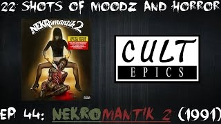 Podcast: 22 Shots of Moodz and Horror Ep. 44 (Nekromantik 2)