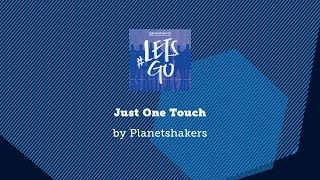 Just One Touch - Planetshakers lyric video