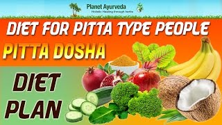 Diet for Pitta Type People- Pitta Dosha Diet Plan