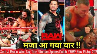 Seth & Braun Wins Tag Championship ! Roman Reigns Spears Dolph ! WWE Raw 19th August 2019 Highlights