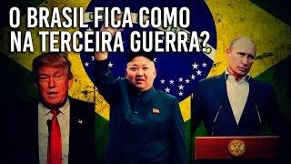 O Brasil fica como na 3º Guerra Mundial? (Felipe Dideus)
