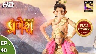 Vighnaharta Ganesh - विघ्नहर्ता गणेश - Ep 40 - Full Episode - 16th October, 2017