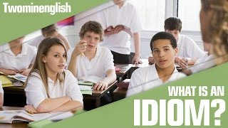 What is an idiom? Learn English language