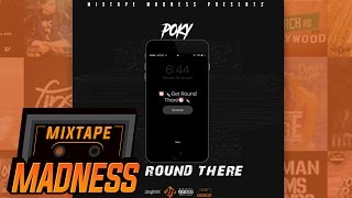 Poky - Get Round There | @MixtapeMadness