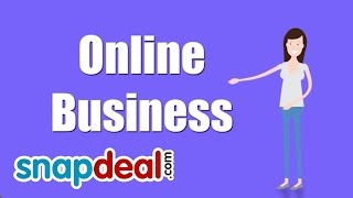 How To Start Online Business? - Full Snapdeal Seller Training