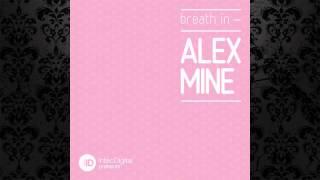 Alex Mine - Breath In (Original Mix) [INTEC]