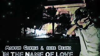 Martin Garrix & Bebe Rexna - IN THE NAME OF LOVE