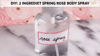 DIY: 2 Ingredient Rose Scented Body Spray for Spring