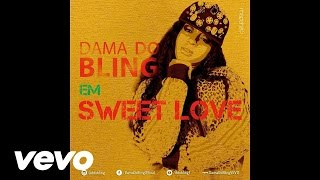 Dama Do Bling - Sweet Love ( ft. Mito e Lloyd Kappas )