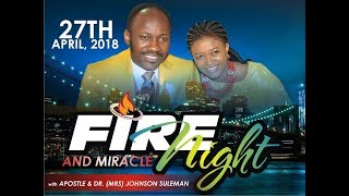 April Fire & Miracle Night Service 2018 Live With Apostle Johnson Suleman