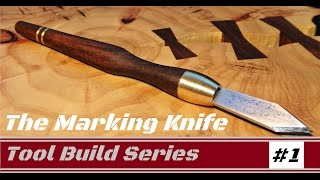 The Homemade Marking Knife: A woodworking layout tool