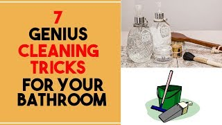 7 Genius Cleaning Tricks For Your Bathroom - bathroom cleaning tools! ✓
