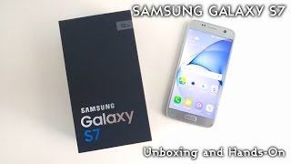 Samsung Galaxy S7 Unboxing and Hands-On