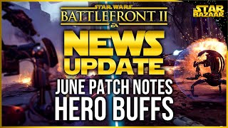 AWESOME Hero Buffs, Droideka Update Patch Notes   Star Wars Battlefront 2 Update