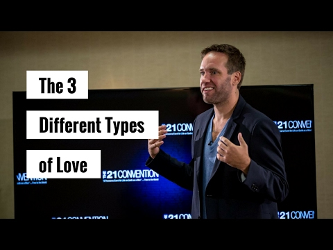 The 3 Different Types of Love | Nick Sparks