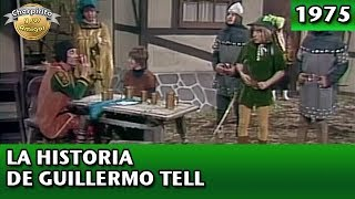 Chespirito | La historia de Guillermo Tell