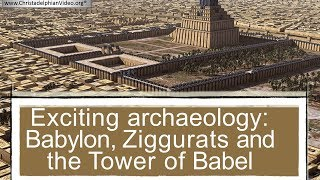 EXCITING: Archaeology  Babylon, Ziggurats and the Tower of Babel