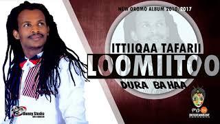 Ittiiqaa Tafarii - Loomiitoo - New Oromo Music 2017(Official Video)