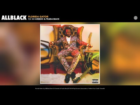 Xxx Mp4 AllBlack Florida Gator Audio Feat 03 Greedo Prada Mack 3gp Sex