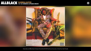 AllBlack - Florida Gator (Audio) (feat. 03 Greedo & Prada Mack)