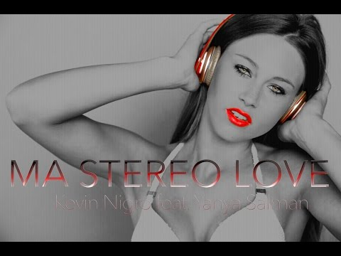 Kevin Nigro feat. Yahya Salman - Ma Stereo Love [Official Video]