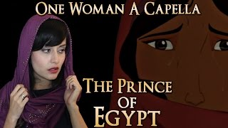One Woman A Cappella Choir - Prince of Egypt |