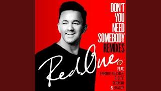Don't You Need Somebody (feat. Enrique Iglesias, R. City, Serayah & Shaggy) (Josh Bernstein -...