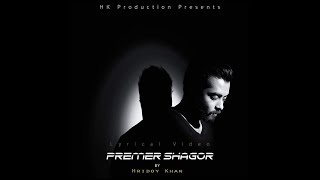 Hridoy Khan - Premer Shagor (Official Lyrical Video)