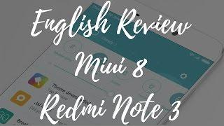 REDMI NOTE 3 MIUI 8 FULL REVIEW [ ENGLISH ]