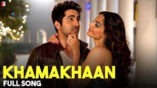 Khamakhaan - Full Song | Bewakoofiyaan | Ayushmann Khurrana | Sonam Kapoor | Neeti Mohan