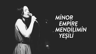 Minor Empire - Mendilimin Yeşili