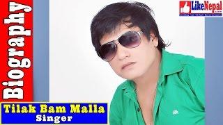 Tilak Bam Malla - Nepali Singer Biography Video, Songs